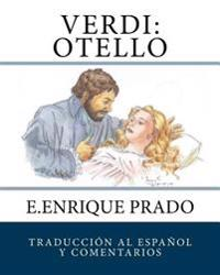 Verdi: Otello: Traduccion Al Espanol y Comentarios