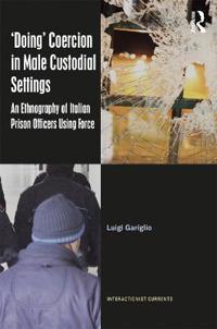 Doing Coercion in Male Custodial Settings