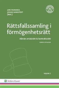 Rättsfallssamling i förmögenhetsrätt, Vol 2 : allmän avtalsrätt & kontraktsrätt