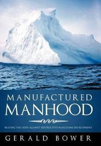 Manufactured Manhood