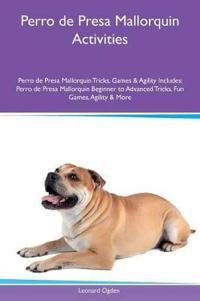 Perro de Presa Mallorquin Activities Perro de Presa Mallorquin Tricks, Games & Agility Includes