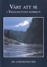 Värt att se i Trollhättans kommun