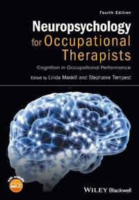Neuropsychology for Occupational Therapists: Cognition in Occupational Perf