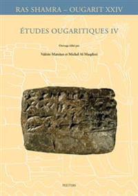 Etudes Ougaritiques IV