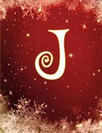 J: Monogram Initial J, Christmas Notebook/Journal/Diary 100 Pages, 8.5 X 11