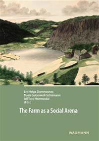 The Farm as a Social Arena