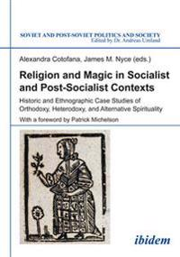 Religion and Magic in Socialist and Post-Socialist Contexts I