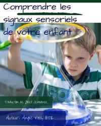 Comprendre Les Signaux Sensoriels de Votre Enfant