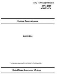 Army Techniques Publication Atp 3-34.81 McWp 3-17.4 Engineer Reconnaissance March 2016