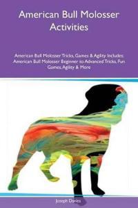 American Bull Molosser Activities American Bull Molosser Tricks, Games & Agility Includes