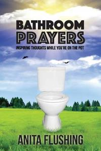 Bathroom Prayers