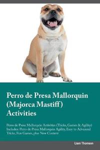 Perro de Presa Mallorquin (Majorca Mastiff) Activities Perro de Presa Mallorquin Activities (Tricks, Games & Agility) Includes