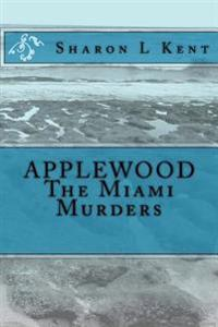 Applewood the Miami Murders