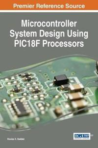 Microcontroller System Design using PIC18F Processors