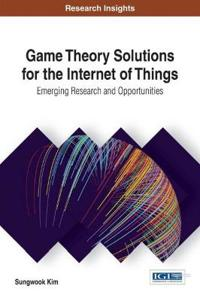 Game Theory Solutions for the Internet of Things