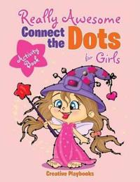 Really Awesome Connect the Dots for Girls Activity Book