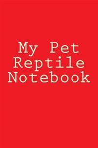 My Pet Reptile Notebook