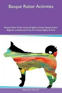 Basque Ratter Activities Basque Ratter Tricks, Games & Agility Includes