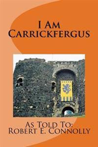 I Am Carrickfergus