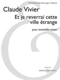 Et Je Reverrai Cette Ville Etrange: For Mixed Ensemble