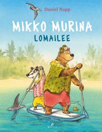Mikko Murina lomailee