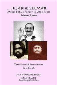 Jigar & Seemab - Meher Baba's Favourite Urdu Poets: Selected Poems
