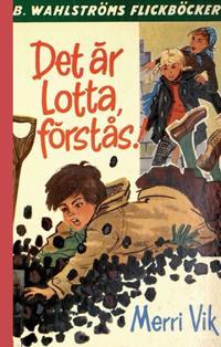 Det är Lotta, förstås!