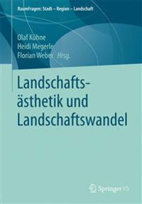 Landschafts sthetik Und Landschaftswandel