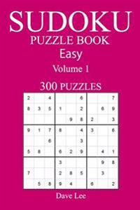 Easy 300 Sudoku Puzzle Book: Volume 1
