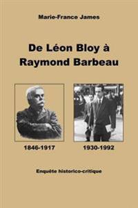 de Léon Bloy À Raymond Barbeau: Enquète Historico-Critique