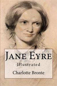 Jane Eyre: Illustrated