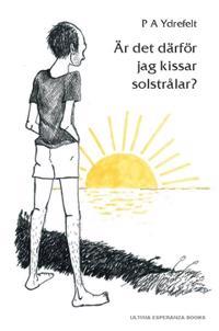 Är det därför jag kissar solstrålar?