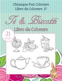 Te & Biscotti Libro Da Colorare: 21 Disegni