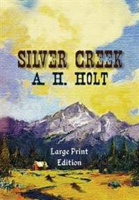 Silver Creek, Large Print Edition