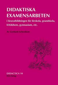 Didaktiska examensarbeten i lärarutbildningen för förskola, grundskola, fritidshem, gymnasium etc.