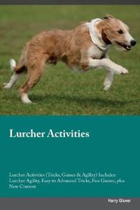 Lurcher Activities Lurcher Activities (Tricks, Games & Agility) Includes