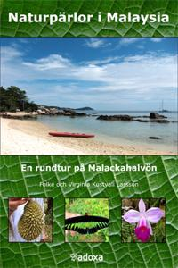 Naturpärlor i Malaysia : en rundtur på Malackahalvön