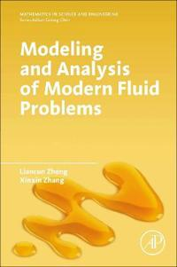 Modeling and Analysis of Modern Fluid Problems