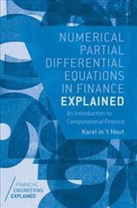 Numerical Partial Differential Equations in Finance Explained: An Introduction to Computational Finance