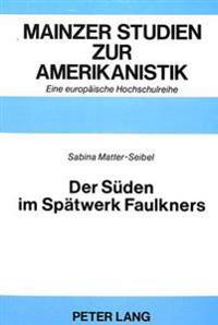 Der Sueden Im Spaetwerk Faulkners