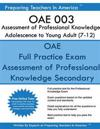 Oae 003 Assessment of Professional Knowledge Adolescence to Young Adult (7-12): Oae 003 Study Guide