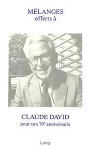 Melanges Offerts a Claude David Pour Son 70e Anniversaire