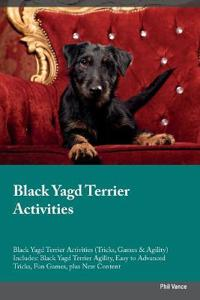 Black Yagd Terrier Activities Black Yagd Terrier Activities (Tricks, Games & Agility) Includes
