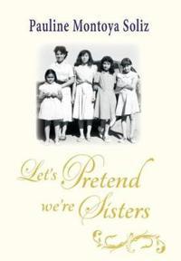Let's Pretend We're Sisters
