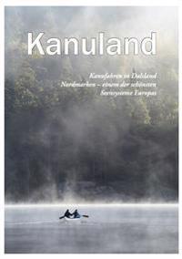 Kanuland : Kanufahren in Dalsland-Nordmarken - einem der schönsten Seesysteme Europas