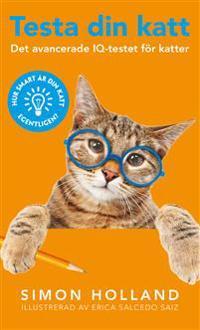 Testa din katt : Det avancerade IQ-testet för katter