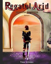 Regatul Arid: Soldatul Misterios - Partea I