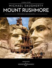 Mount Rushmore for Chorus and Orchestra: Choral Score
