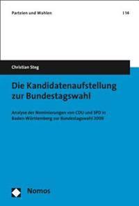 Die Kandidatenaufstellung Zur Bundestagswahl: Analyse Der Nominierungen Von Cdu Und SPD in Baden-Wurttemberg Zur Bundestagswahl 2009