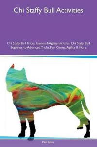 Chi Staffy Bull Activities Chi Staffy Bull Tricks, Games & Agility Includes